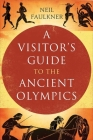 A Visitor's Guide to the Ancient Olympics Cover Image
