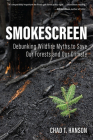 Smokescreen: Debunking Wildfire Myths to Save Our Forests and Our Climate Cover Image