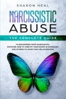 Narcissistic Abuse: The Complete Guide to Recovering From Narcissistic Abuse. Discover How to Identify Narcissism in Ourselves and Others Cover Image