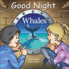 Good Night Whales (Good Night Our World) Cover Image