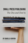 Small Press Publishing: The Dos and Don'ts Cover Image