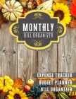 Monthly Bill Organizer: household budget planner with income list, Weekly expense tracker, Bill Planner, Financial Planning Journal Expense Tr Cover Image