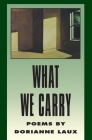 What We Carry (American Poets Continuum #28) Cover Image