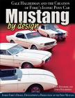 Mustang by Design: Gale Halderman and the Creation of Ford's Iconic Pony Car Cover Image