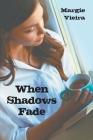 When Shadows Fade Cover Image