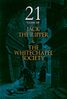 21 Years of Jack the Ripper and the Whitechapel Society Cover Image
