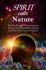 Spirit calls Nature: The Trouble with Consciousness, Science and Materialism towards the End of the Curve of Reason Cover Image