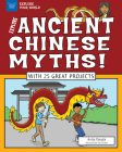 Explore Ancient Chinese Myths!: With 25 Great Projects (Explore Your World) Cover Image