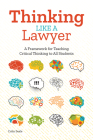 Thinking Like a Lawyer: A Framework for Teaching Critical Thinking to All Students Cover Image