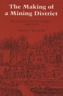 The Making of a Mining District: Keweenaw Native Copper, 1500-1870 (Great Lakes Books) Cover Image