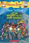 Thea Stilton and the Secret of the Old Castle (Thea Stilton #10): A Geronimo Stilton Adventure Cover Image