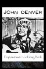 Empowerment Coloring Book: John Denver Fantasy Illustrations Cover Image