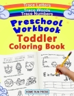 Preschool Workbook Toddler Coloring Book: Pre K Activity Book, Pre Kindergarten Workbook Ages 4 to 5, Coloring Book for Kids Ages 4-8, Math Cover Image