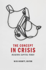 The Concept in Crisis: Reading Capital Today Cover Image