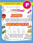 The Rising Star Jumbo Workbook for Preschoolers: (Ages 4-5) Alphabet, Numbers, Shapes, Sizes, Patterns, Matching, Activities, and More! (Large 8.5