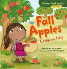 Fall Apples: Crisp and Juicy (Cloverleaf Books - Fall's Here!) Cover Image
