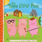 The Three Little Pigs: A Wheel-y Silly Fairy Tale (Little Simon Sillies) Cover Image