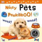 Noisy Pets Peekaboo!: 5 Animal Sounds! (Noisy Peekaboo!) Cover Image