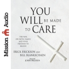 You Will Be Made to Care: The War on Faith, Family, and Your Freedom to Believe Cover Image