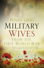 Military Wives: From WWI to Afghanistan Cover Image