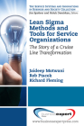 Lean Sigma Methods and Tools for Service Organizations: The Story of a Cruise Line Transformation (Service Systems and Innovations in Business and Society Coll) Cover Image