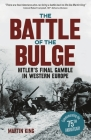 The Battle of the Bulge: The Allies' Greatest Conflict on the Western Front Cover Image