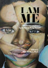 I Am Me: Teen Artists and Writers Speak Out on Being Yourself Cover Image
