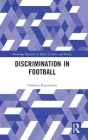 Discrimination in Football (Routledge Research in Sport) Cover Image