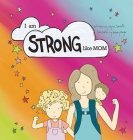 I am STRONG Like MOM Cover Image