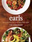 Earls The Cookbook: Eat a Little. Eat a Lot. 110 of Your Favourite Recipes Cover Image