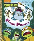 Frog Fight! (Teenage Mutant Ninja Turtles) (Little Golden Book) Cover Image