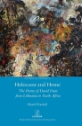 Holocaust and Home: The Poetry of David Fram from Lithuania to South Africa Cover Image