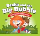 Becka Goes to San Francisco (Becka and the Big Bubble) Cover Image