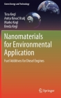 Nanomaterials for Environmental Application: Fuel Additives for Diesel Engines (Green Energy and Technology) Cover Image