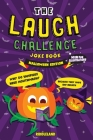 The Laugh Challenge Joke Book - Halloween: Trick or Treat Edition: A Fun and Interactive Joke Book for Boys and Girls: Ages 6, 7, 8, 9, 10, 11, and 12 Cover Image