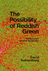 The Possibility of Reddish Green: Wittgenstein Outside Philosophy Cover Image