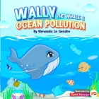 Wally The Whale & Ocean Pollution: Naturebella's Kids Books Earth Series Cover Image