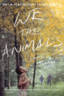 We the Animals (Tie-In): A novel Cover Image