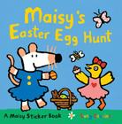 Maisy's Easter Egg Hunt [With Sticker(s)] Cover Image