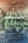 A Contest of Civilizations: Exposing the Crisis of American Exceptionalism in the Civil War Era (Littlefield History of the Civil War Era) Cover Image