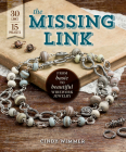The Missing Link: From Basic to Beautiful Wirework Jewelry Cover Image