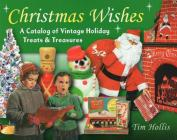 Christmas Wishes: A Catalog of Vintage Holiday Treats and Treasures Cover Image