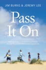 Pass It On: Building a Legacy of Faith for Your Children through Practical and Memorable Experiences Cover Image
