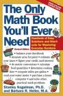 The Only Math Book You'll Ever Need, Revised Edition: Hundreds of Easy Solutions and Shortcuts for Mastering Everyday Numbers Cover Image