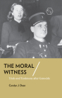 The Moral Witness: Trials and Testimony After Genocide Cover Image