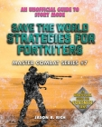 Save the World Strategies for Fortniters: An Unofficial Guide to Story Mode (Master Combat #7) Cover Image