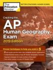 Cracking the AP Human Geography Exam, 2019 Edition: Practice Tests & Proven Techniques to Help You Score a 5 (College Test Preparation) Cover Image