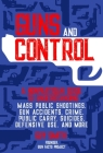 Guns and Control: A Nonpartisan Guide to Understanding Mass Public Shootings, Gun Accidents, Crime,  Public Carry, Suicides, Defensive Use, and More Cover Image
