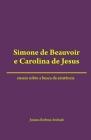Simone de Beauvoir e Carolina de Jesus: ensaio sobre a busca da existência Cover Image