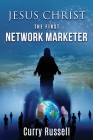 JESUS CHRIST The First Network Marketer Cover Image